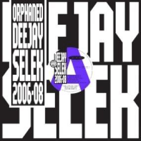 ORPHANED DEEJAY SELEK (2006-2008)