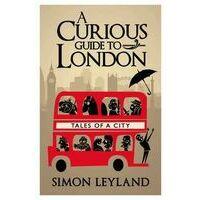 Bantam Press A Curious Guide To London