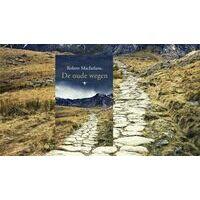 Bezige Bij De Oude Wegen - Robert Macfarlane