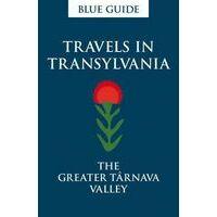 Blue Guide Travels In Transylvania