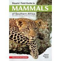 Struik Stuart's Field Fuide To Mammals Of Southern Africa