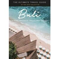 Asia Collective The Ultimate Bali Travel Guide