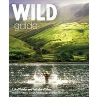 Wild Things Wild Guide Lake District And Yorkshire Dales