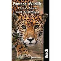 Bradt Travelguides Wildlife Of The Pantanal