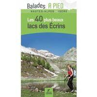 Chamina Guides Wandelgids Écrins - 40 Plus Beaux Lacs A Pied