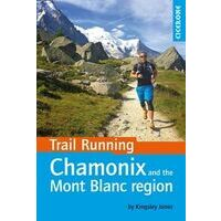 Cicerone Trailrunning: Chamonix And The Mont Blanc Region