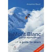 Editions Nevicata Mont Blanc And The Aiguilles Rouges