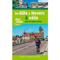 Editions Ouest-France De Bale (Basel) A Nevers Par Les Voies Vertes Fietsgids