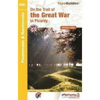 FF Randonnee Wandelgids Picardië - On The Trail Of The Great War