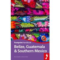 Footprint Handbook Belize, Guatemala & Southern Mexico