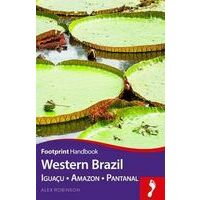 Footprint Handbook Reisgids Western Brazil, Iguacu, Amazon & Pantanal