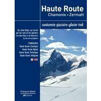 JM Editions Haute Route Chamonix - Zermatt Glacier Trek