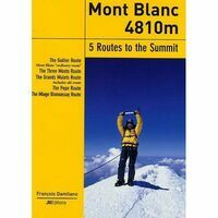 JM Editions Mont Blanc 4810 - 5 Routes To The Summis
