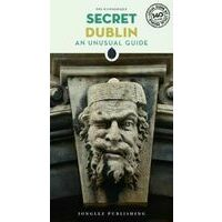 Jonglez Secret Dublin - An Unusual Guide