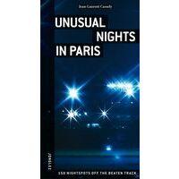 Jonglez Unusual Nights In Paris - 150 Nightspots Off The Beaten Track