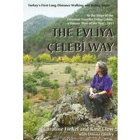 Kate Clow The Evliya Celebi Way (Turkije)