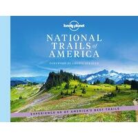 Lonely Planet The National Trails Of America