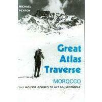 Michael Peyron The Great Atlas Traverse Morocco Volume 1