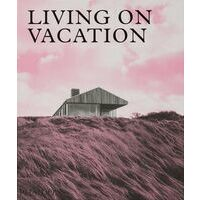 Phaidon Architecture On Vacation - Living On Vacation