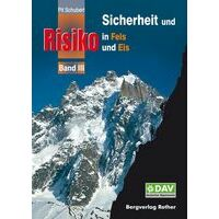 Pit Schubert Sicherheit Und Risiko In Fels Und Eis Band 3