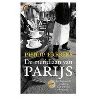 Rainbow De Meridiaan Van Parijs (Philip Freriks)