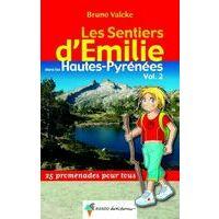 Rando Editions Hautes Pyrenees Volume 2 Sentiers D'Emilie - Wandelen Met Kinderen