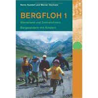 Rotpunkt Verlag Bergfloh 1: Wandelen Met Kinderen Glarnerland, Centraal-Zwitserland