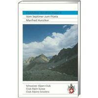 SAC Clubführer Bündner Alpen 6: Vom Septimer Zum Flüela