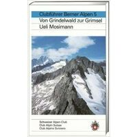 SAC Clubführer Berner Alpen 5: Von Grindelwald Zur Grimsel