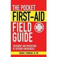 Skyhorse The Pocket First Aid Field Guide EHBO Gidsje
