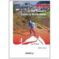 TrailGuide A Trail Runner's Guide To North Wales