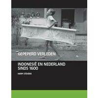 Van Tilt Gepeperd Verleden - Nederland En Indonesië Sinds 1600
