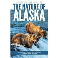 Waterford Natuurgids The Nature Of Alaska Fieldguide