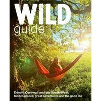 Wild Things Wild Guide Devon, Cornwall & The South West