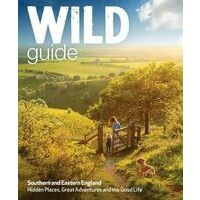 Wild Things Wild Guide Southern And Eastern England